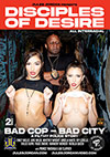 Disciples Of Desire: Bad Cop - Bad City - 2 Disc Set