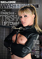 The Dark Side Of Trisha Uptown