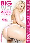 Triple Feature: Big Wet Asses! 12-14 - 3 Disc Set