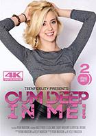 Cum Deep In Me! - 2 Disc Set
