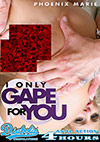 I Only Gape For You - 4 Stunden