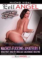 Nacho's Fucking Amateurs 3
