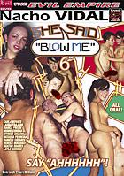 She Said ''Blow me!'' 6