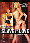 Slave to Love