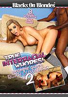True Interracial Whores 2: Creampie Queen Barbie Cummings