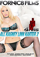All Kagney Linn Karter 2 - 4 Stunden