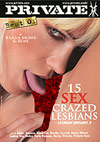 Best Of By Private - 15 Sex Crazed Lesbians