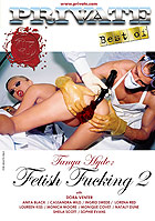 Best Of By Private - Tanya Hyde: Fetish Fucking 2