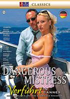 Dangerous Mistress: Verführt in Cannes