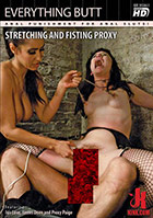 Everything Butt: Stretching And Fisting Proxy
