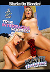 True Interracial Whores 8: Katie Thomas & Friends