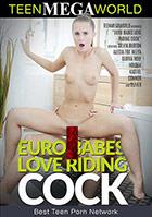 Euro Babes Love Riding Cock