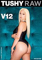 Tushy Raw: V12